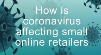 How coronavirus is affecting small online retailers